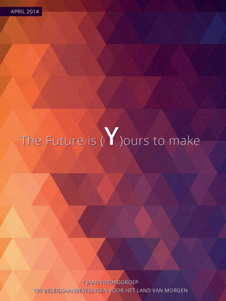 Vrijdaggroep the future is yours to make
