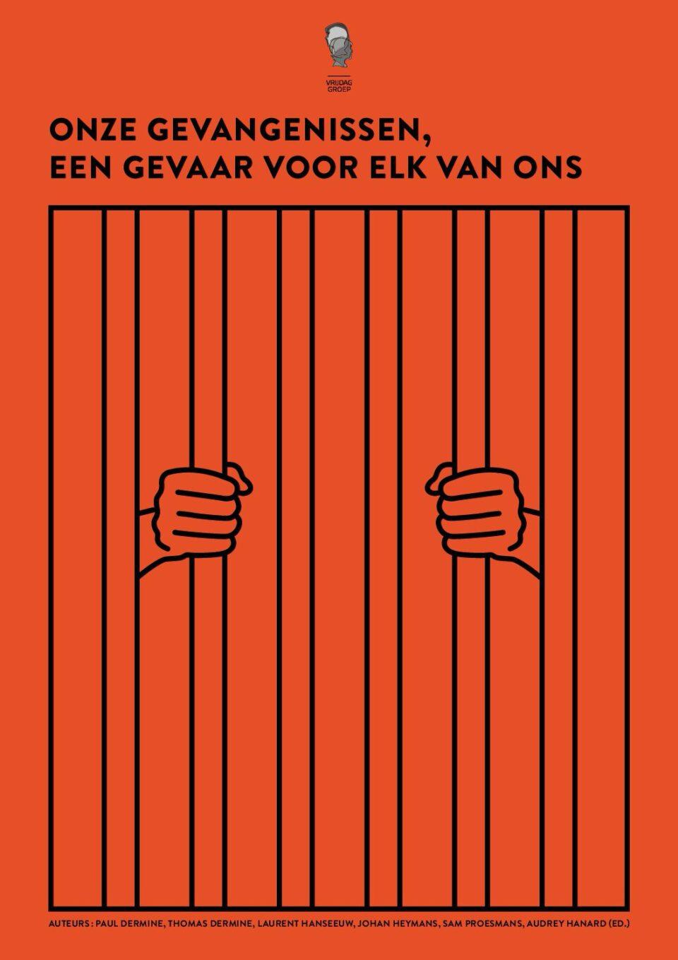 Vrijdaggroep rapport onze gevangenissen een gevaar voor elk van ons